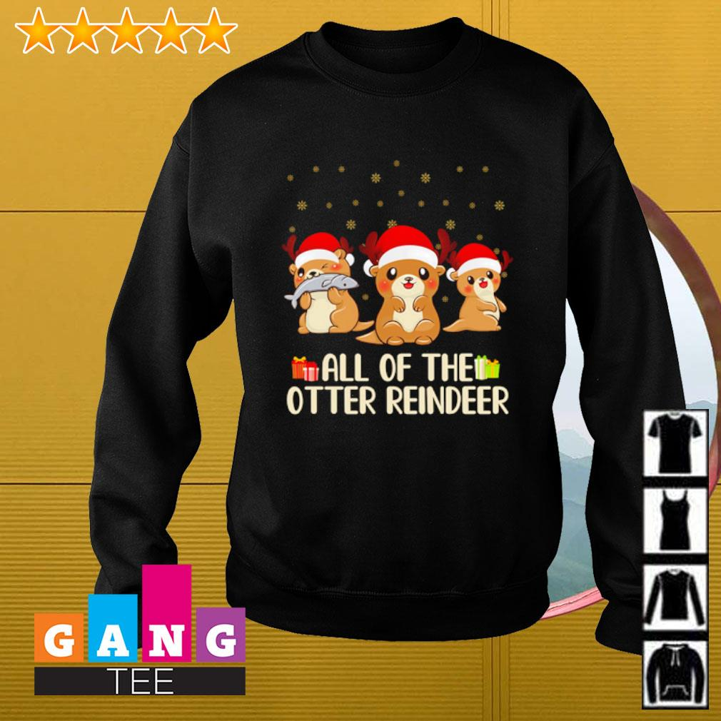 Christmas gift all of the otter reindeer s Sweater