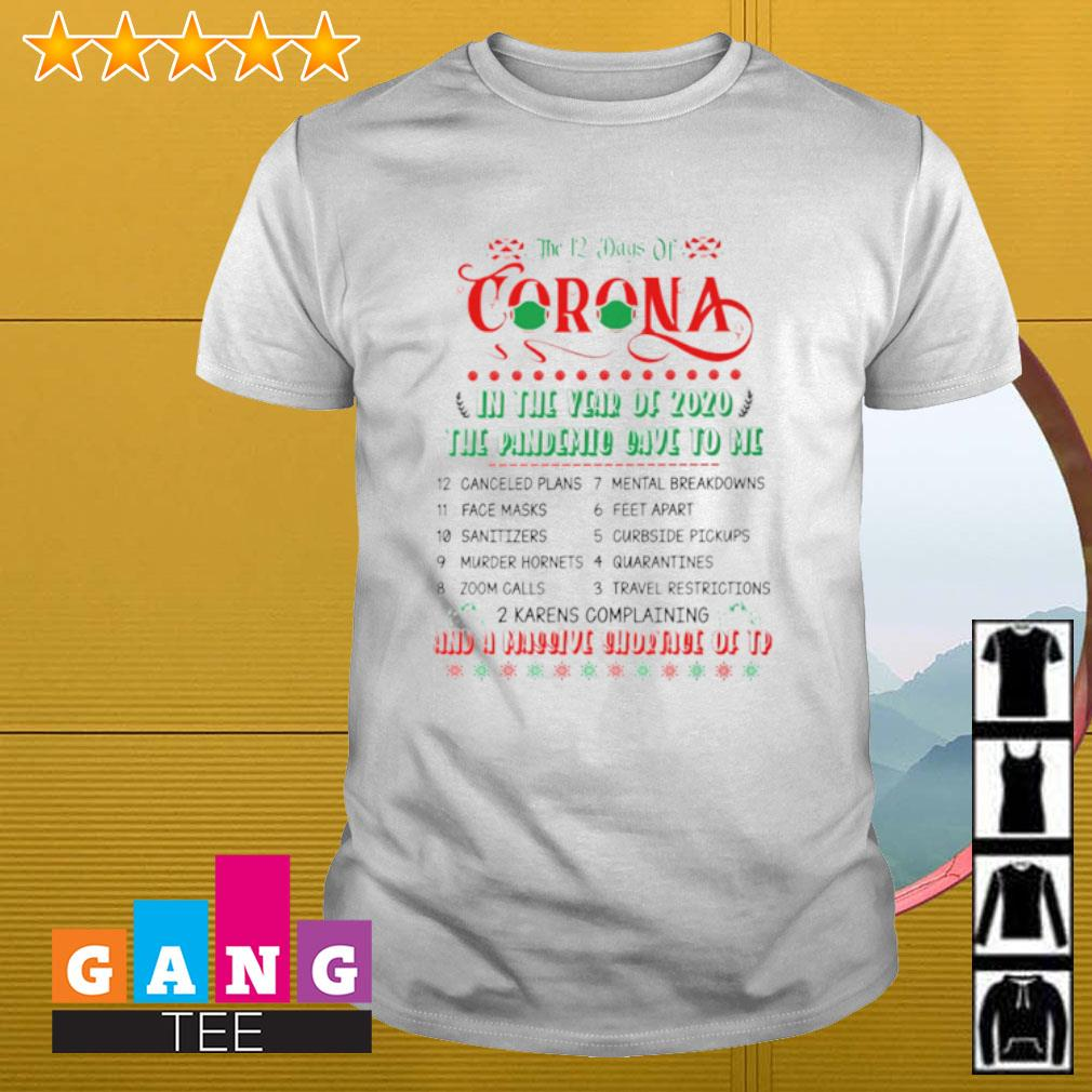 Corona in the year of 2020 the pandemic gave to me Merry Christmas shirt