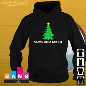 Tree Christmas come and take it s Hoodie