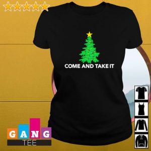 Tree Christmas come and take it s Ladies-tee