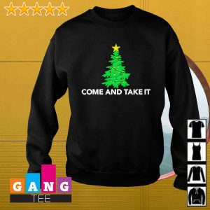 Tree Christmas come and take it s Sweater