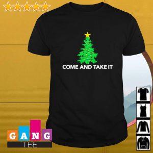 Tree Christmas come and take it shirt