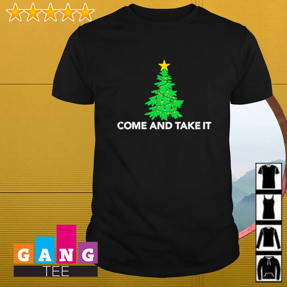 Tree Christmas come and take it shirt