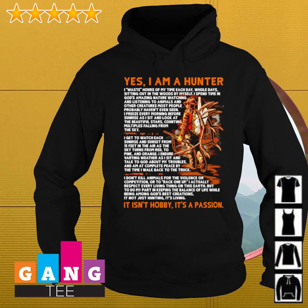 Yes i am a hunter it isn't hobby it's a passion s Hoodie