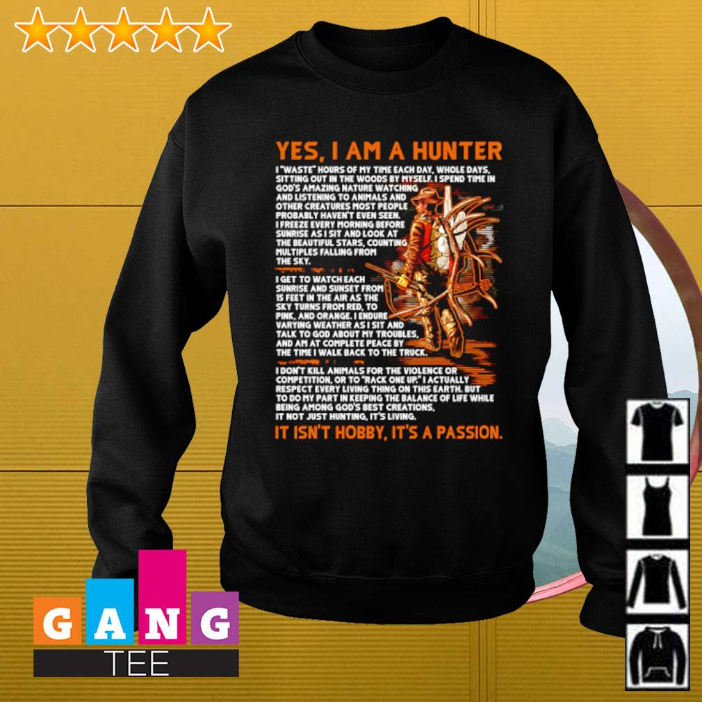 Yes i am a hunter it isn't hobby it's a passion s Sweater