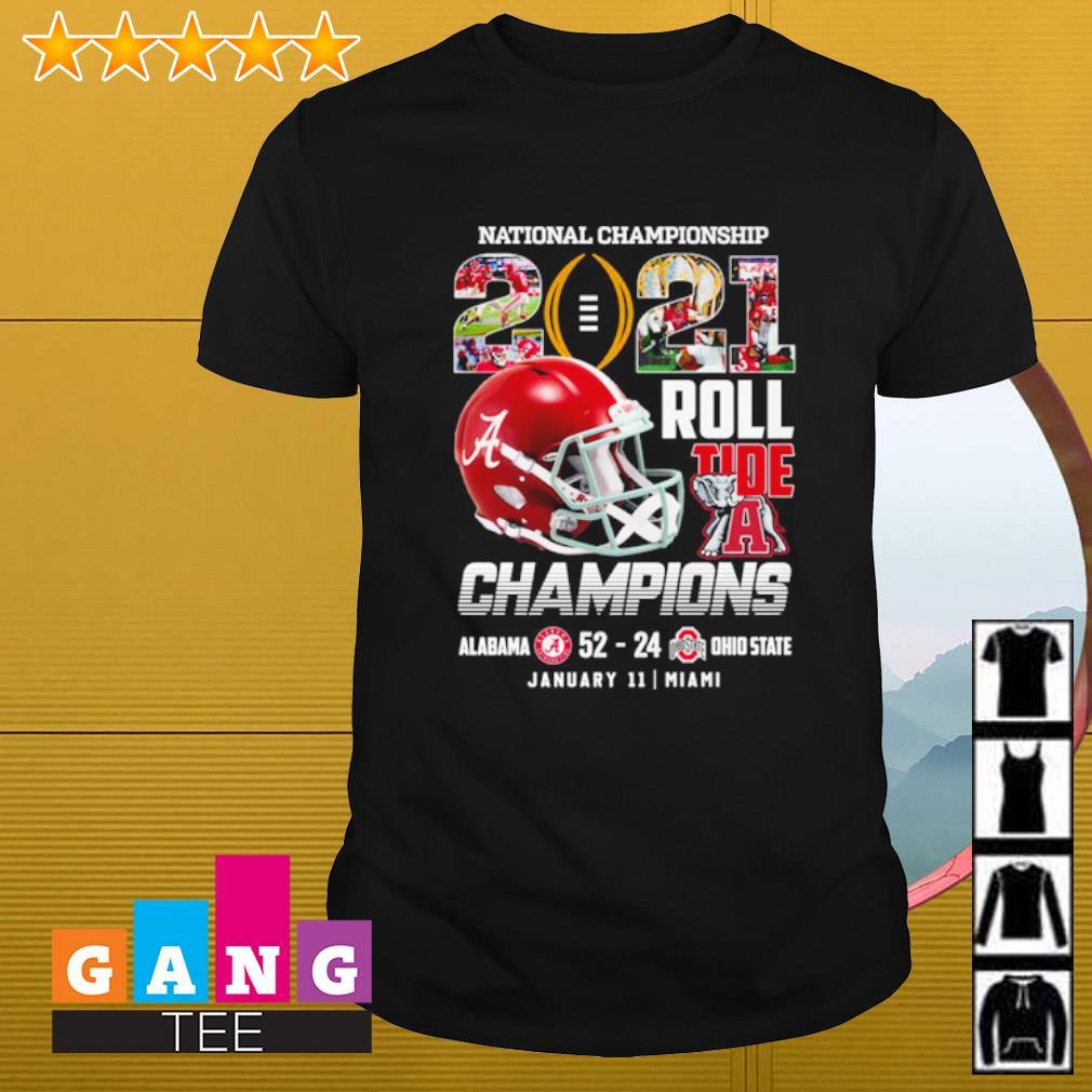 National Championship 2021 Roll Tide Champions Alabama 52-24 Ohio State shirt