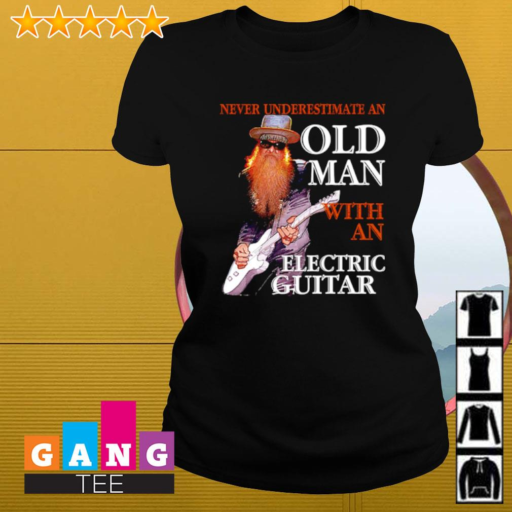 Never underestimate an old man with an electric guitar s Ladies-tee