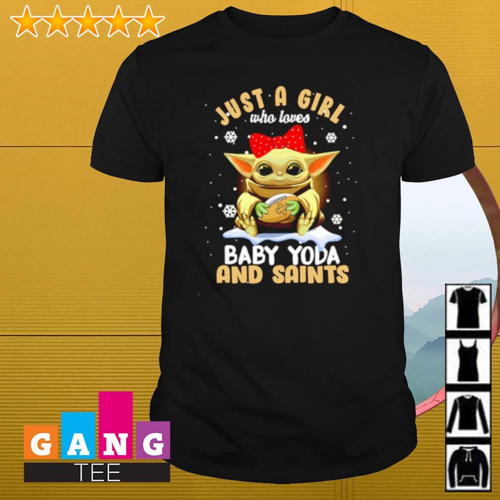 Just a girl who loves baby yoda and saints Snowflakes shirt