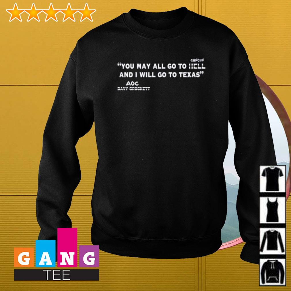 You may all go to cancun and I will go to Texas s Sweater