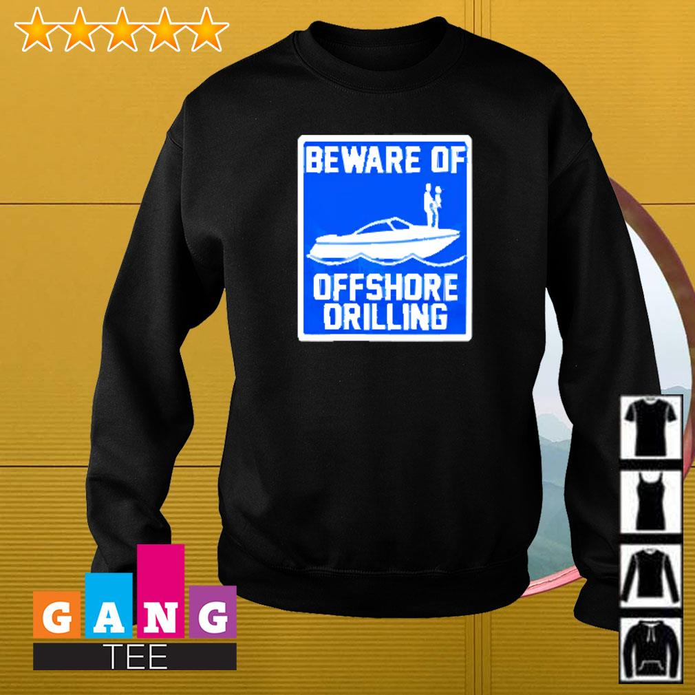 Beware of offshore drilling Sweater