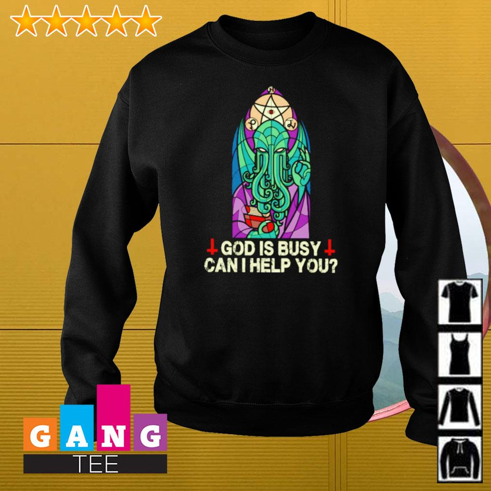 Cthulh God is busy can I help you Sweater
