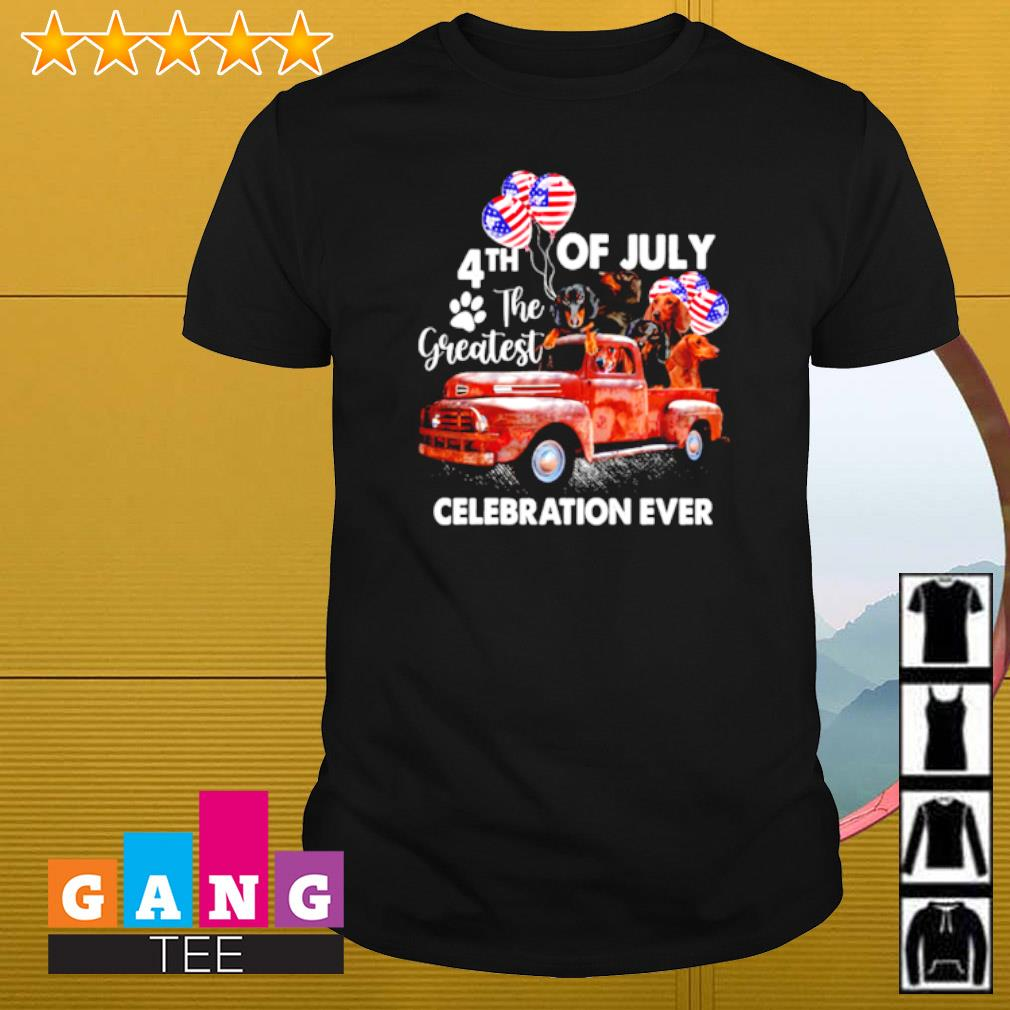 Dachshund 4th of July the greatest celebration ever shirt