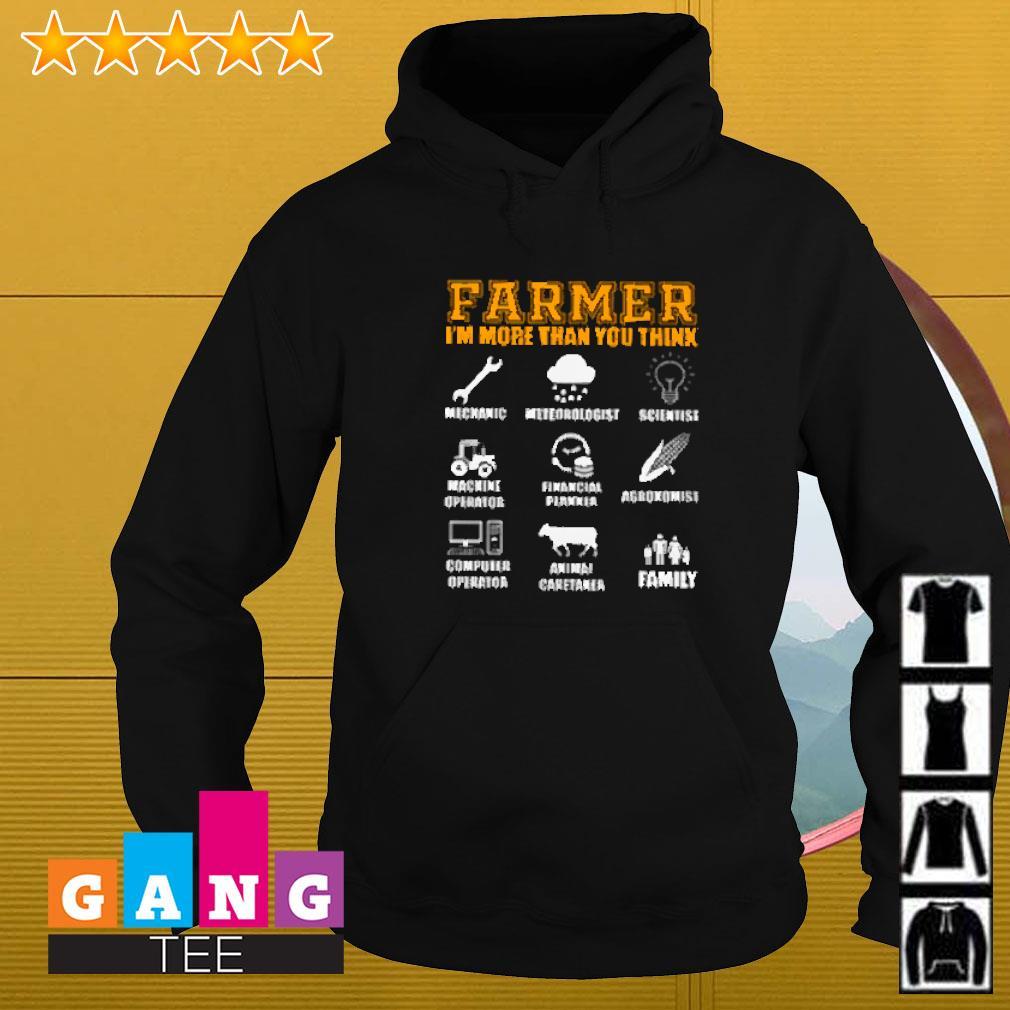Farmer i'm more than you think mechanic meteorologist scientist machine operator financial planner Hoodie