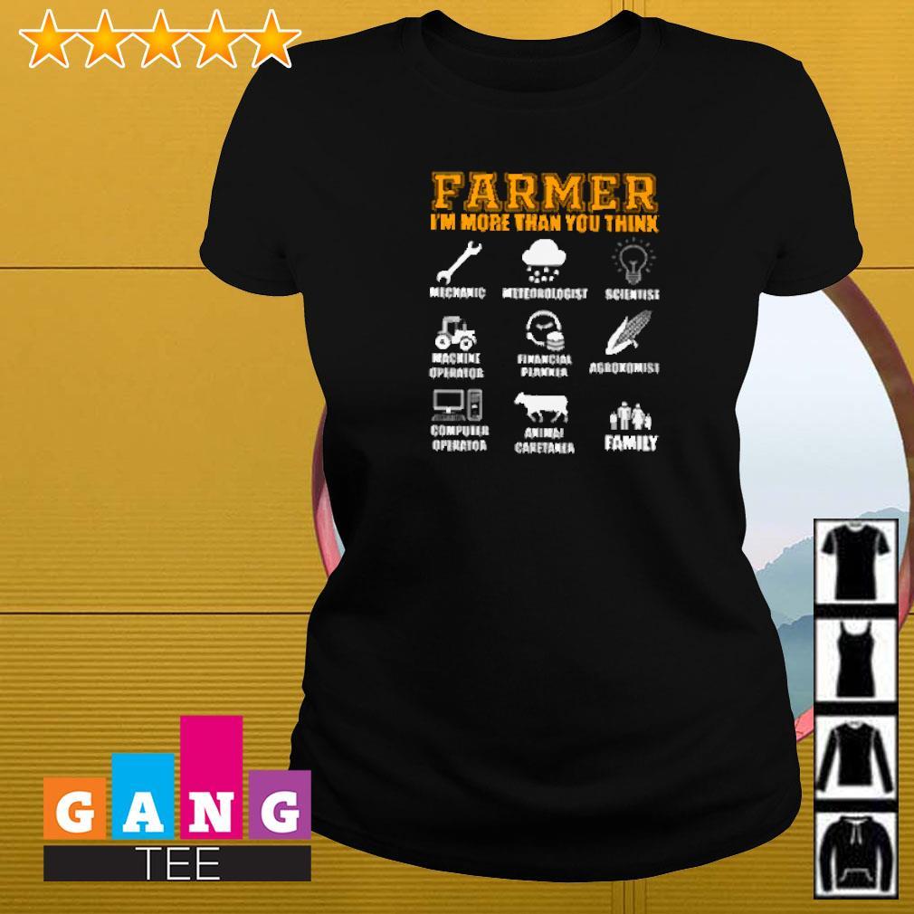 Farmer i'm more than you think mechanic meteorologist scientist machine operator financial planner Ladies-tee