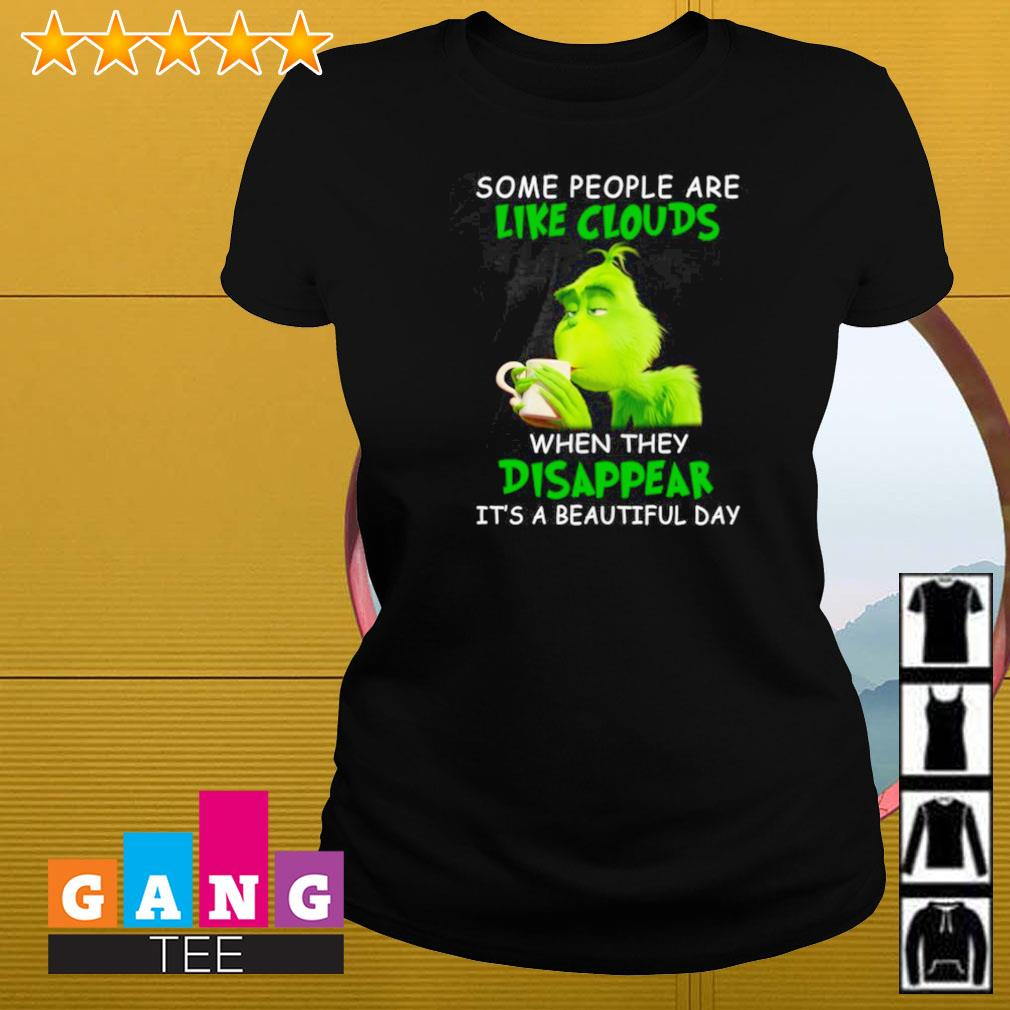 Grinch some people are like clouds when they disappear it's a beautiful day Ladies-tee