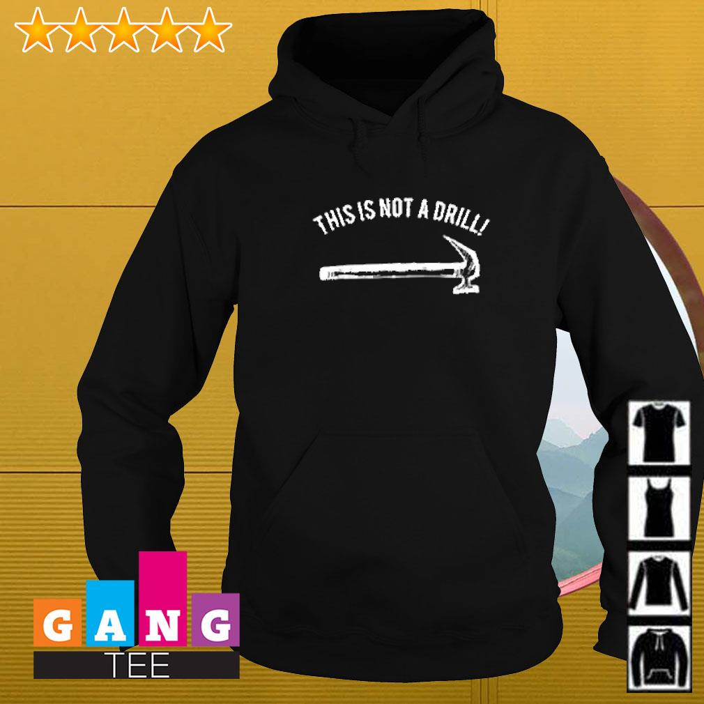 Hammer this is not a drill Hoodie
