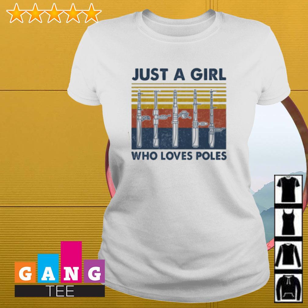 Just a girl who loves poles vintage Ladies-tee