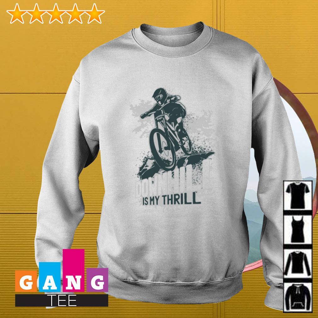 Mountain biking downhill is my thrill Sweater