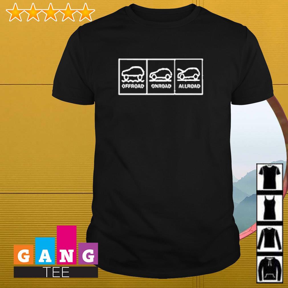 Offroad onroad allroad shirt