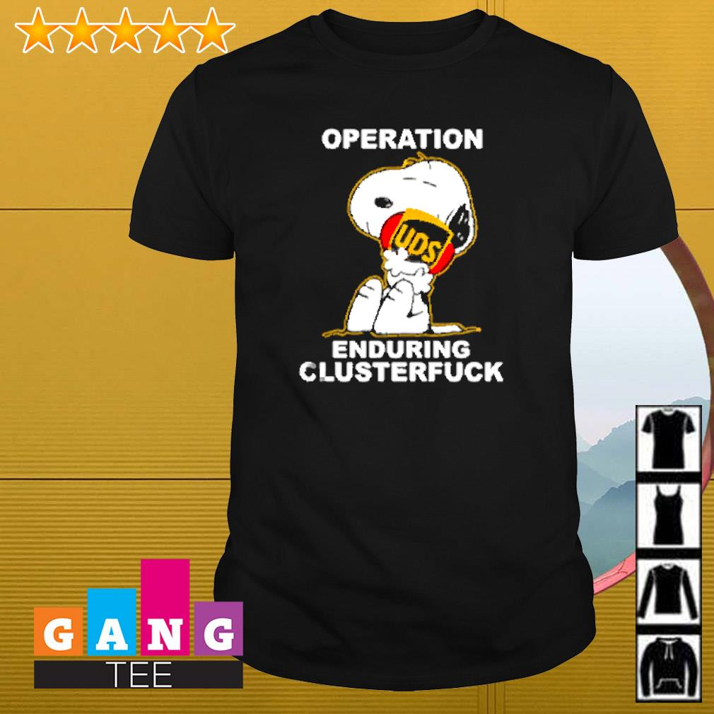 Snoopy hug United Parcel Service operation enduring clusterfuck shirt