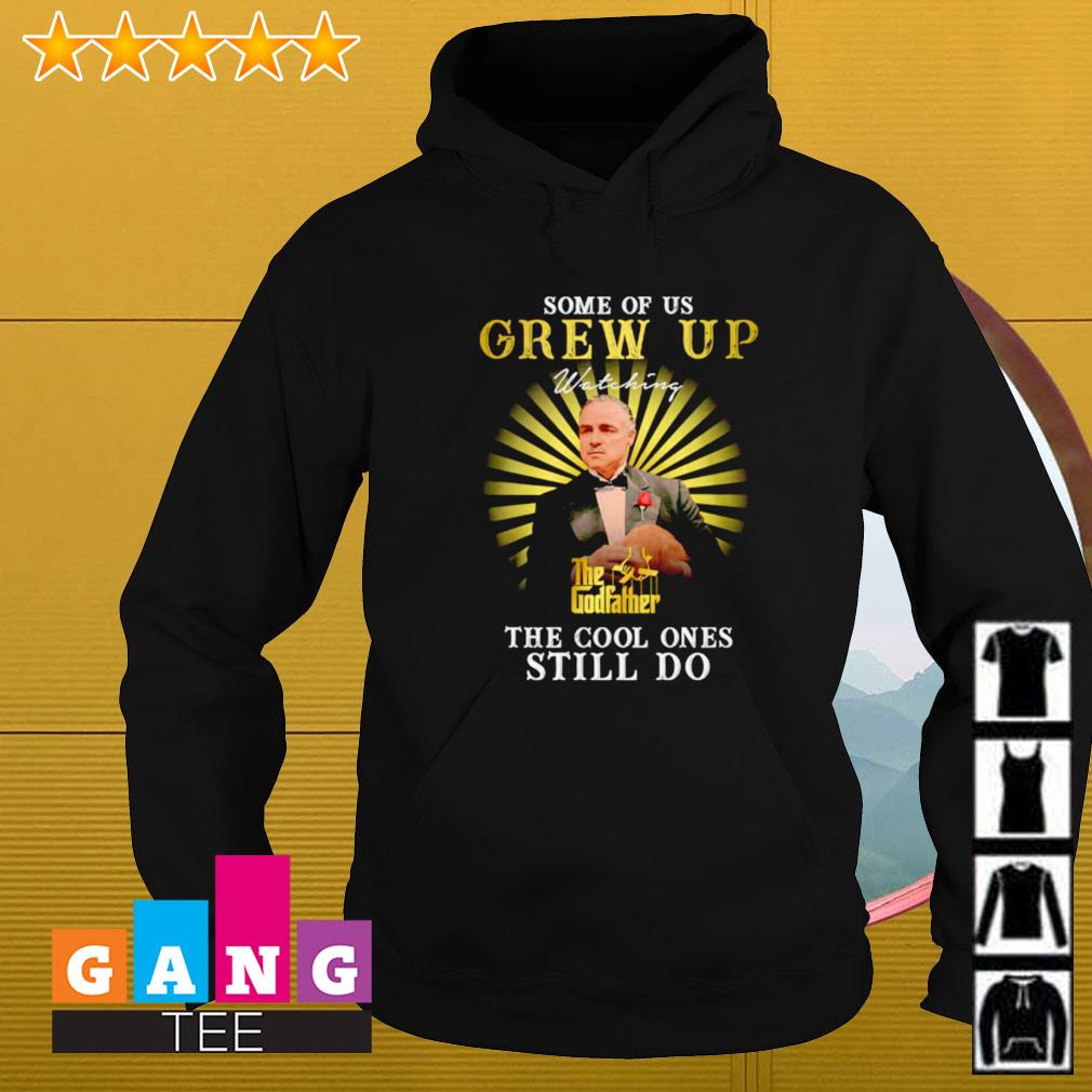 Some of us grew up watching the Godfather the cool ones still do Hoodie