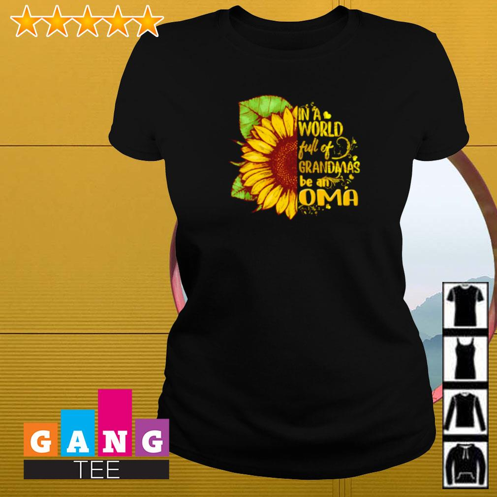 Sunflower in a world full of grandmas be an OMA Ladies-tee