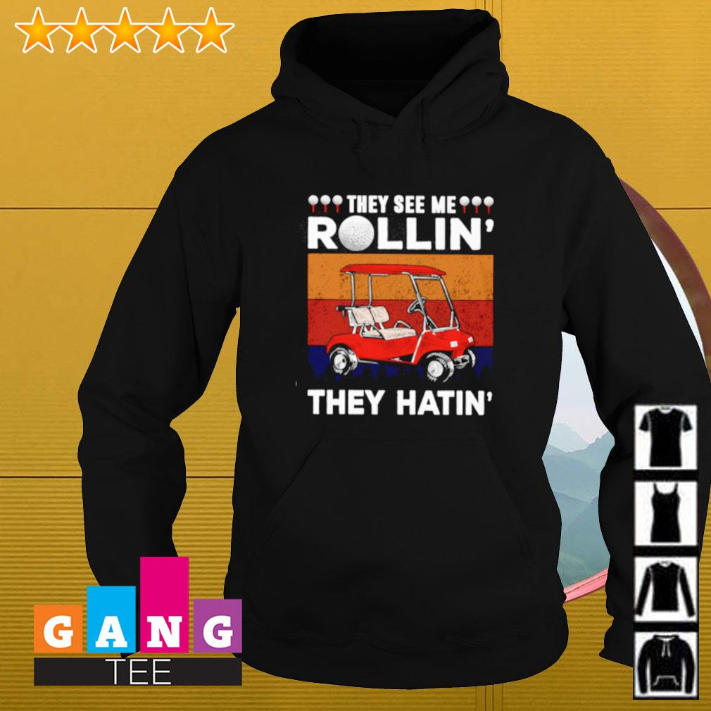 Vintage they see me rollin' they hatin' golf Hoodie