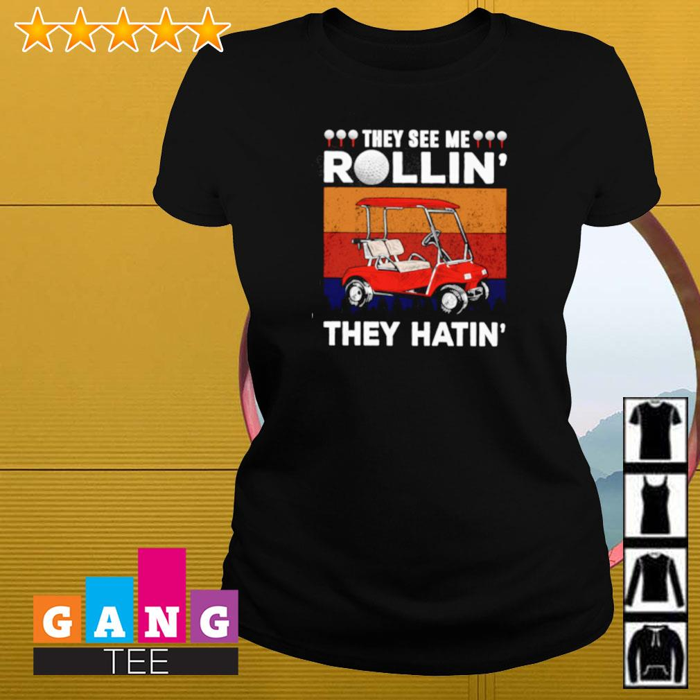Vintage they see me rollin' they hatin' golf Ladies-tee