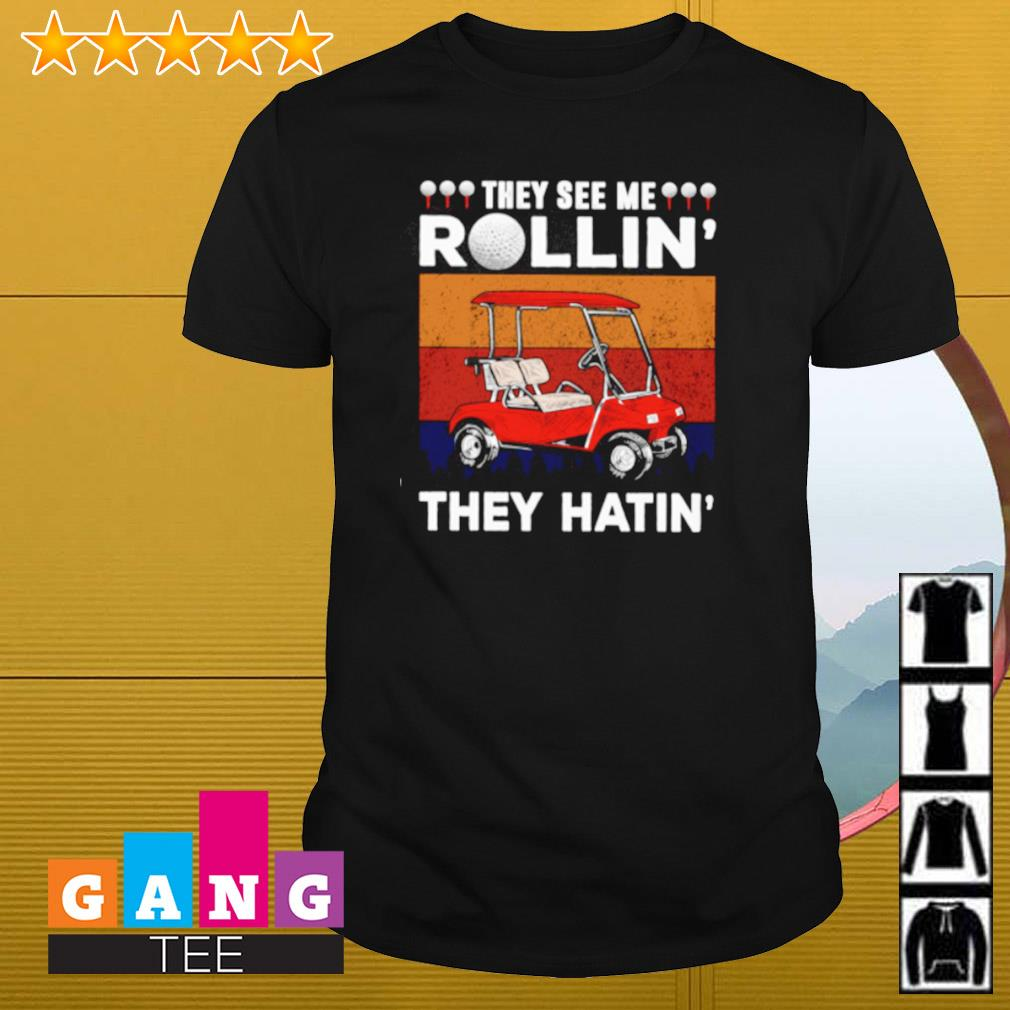 Vintage they see me rollin' they hatin' golf shirt