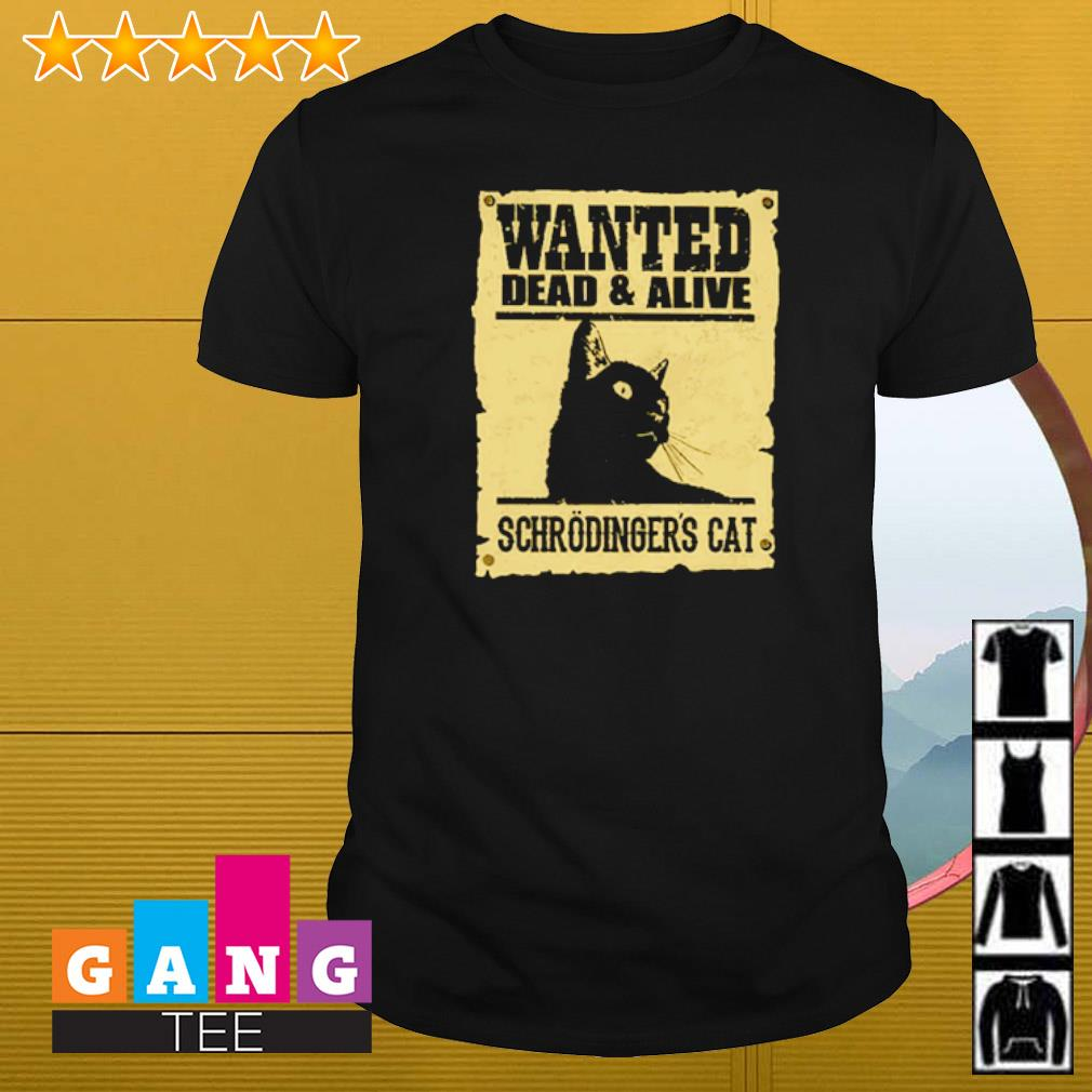 Wanted dead and alive schrodinger cat shirt