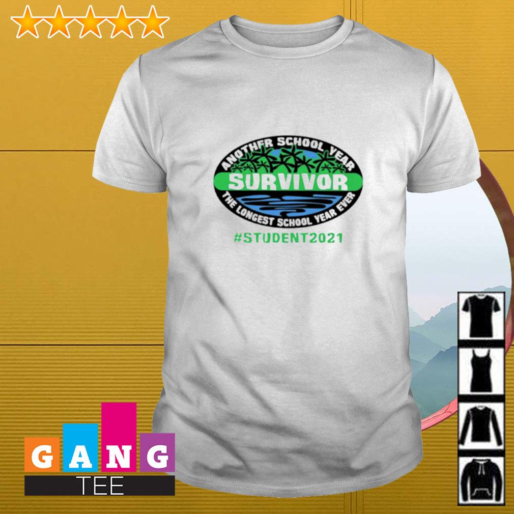 Another school year survivor the longest school year ever student 2021 shirt