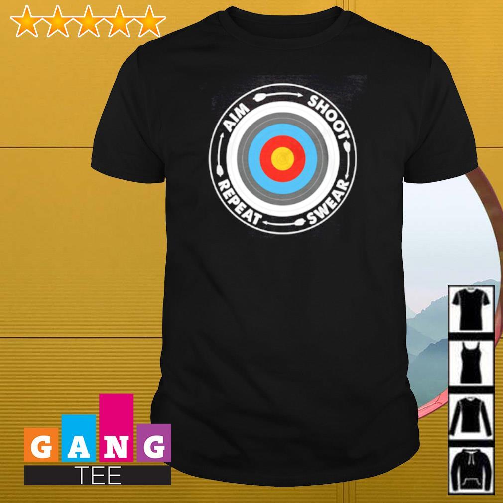 Archery aim shoot swear repeat shirt