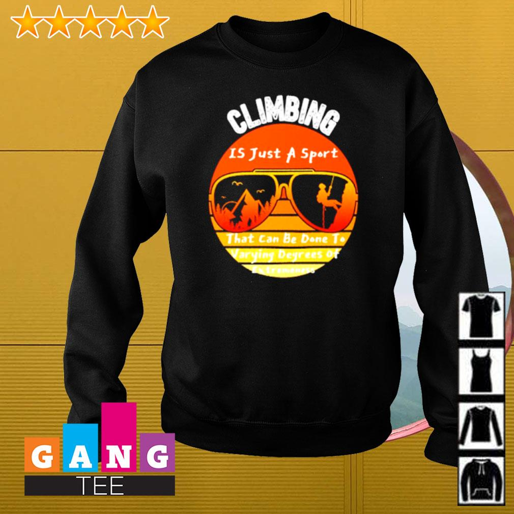 Climbing is just a sport that can be done to varying degrees of extremeness vintage Sweater