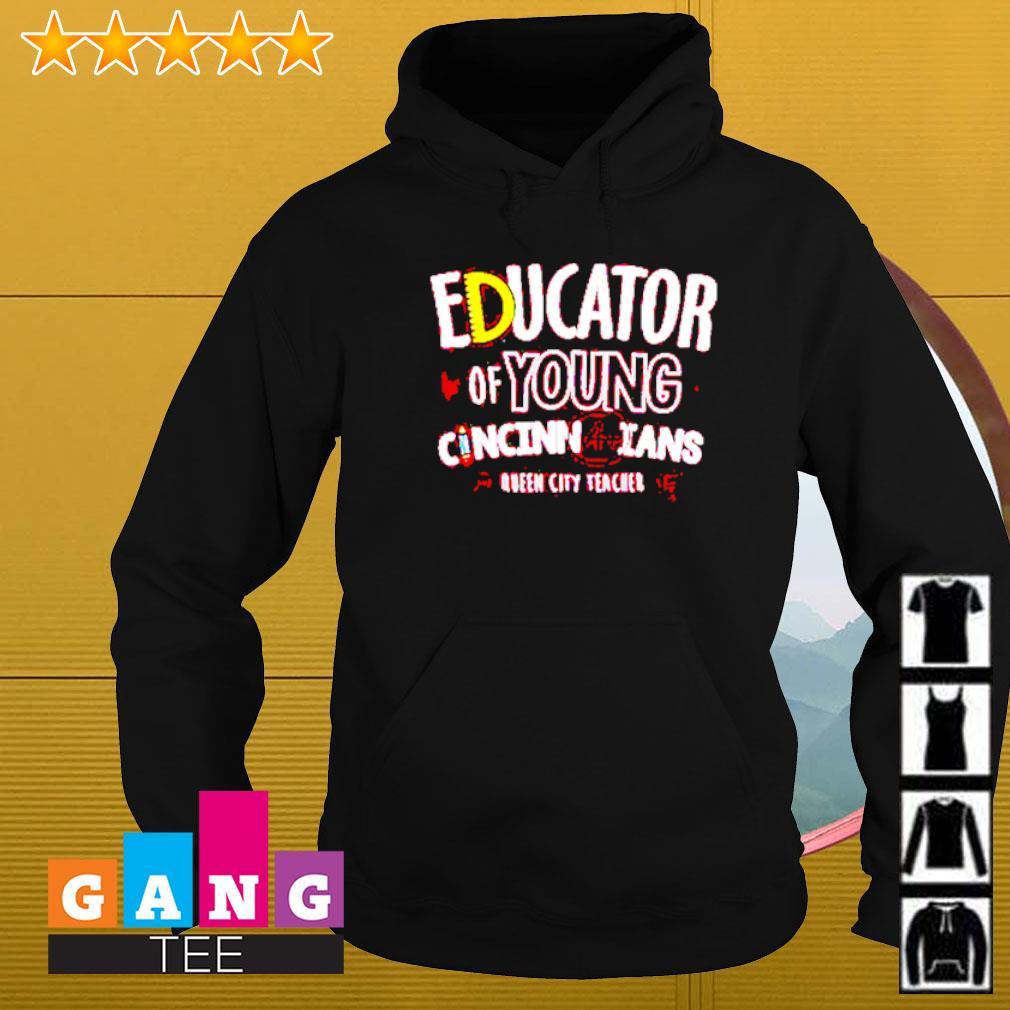 Educator of young Cincinnatians Queen city teacher Hoodie
