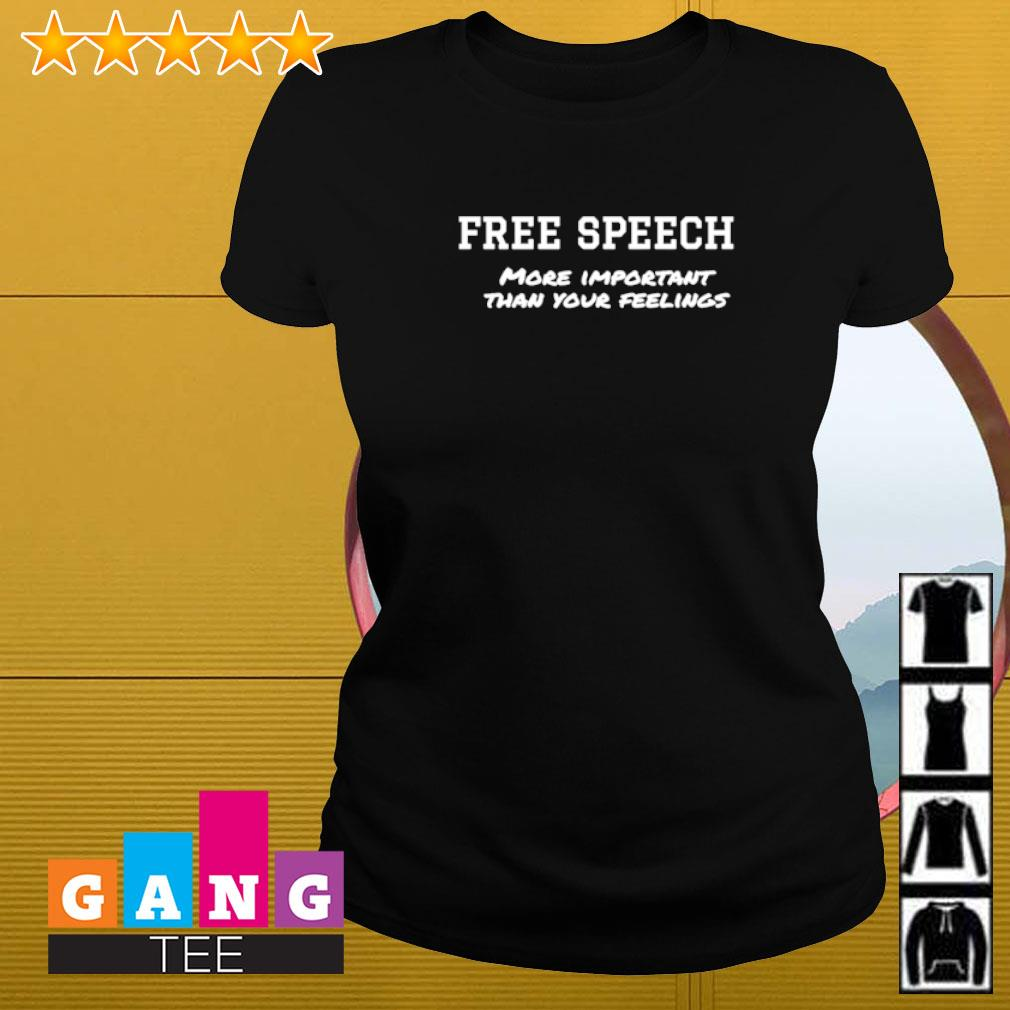 Free speech more important than your feelings Ladies-tee