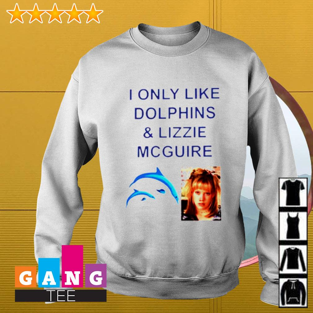 I only like dolphins and Lizzie Mcguire Sweater