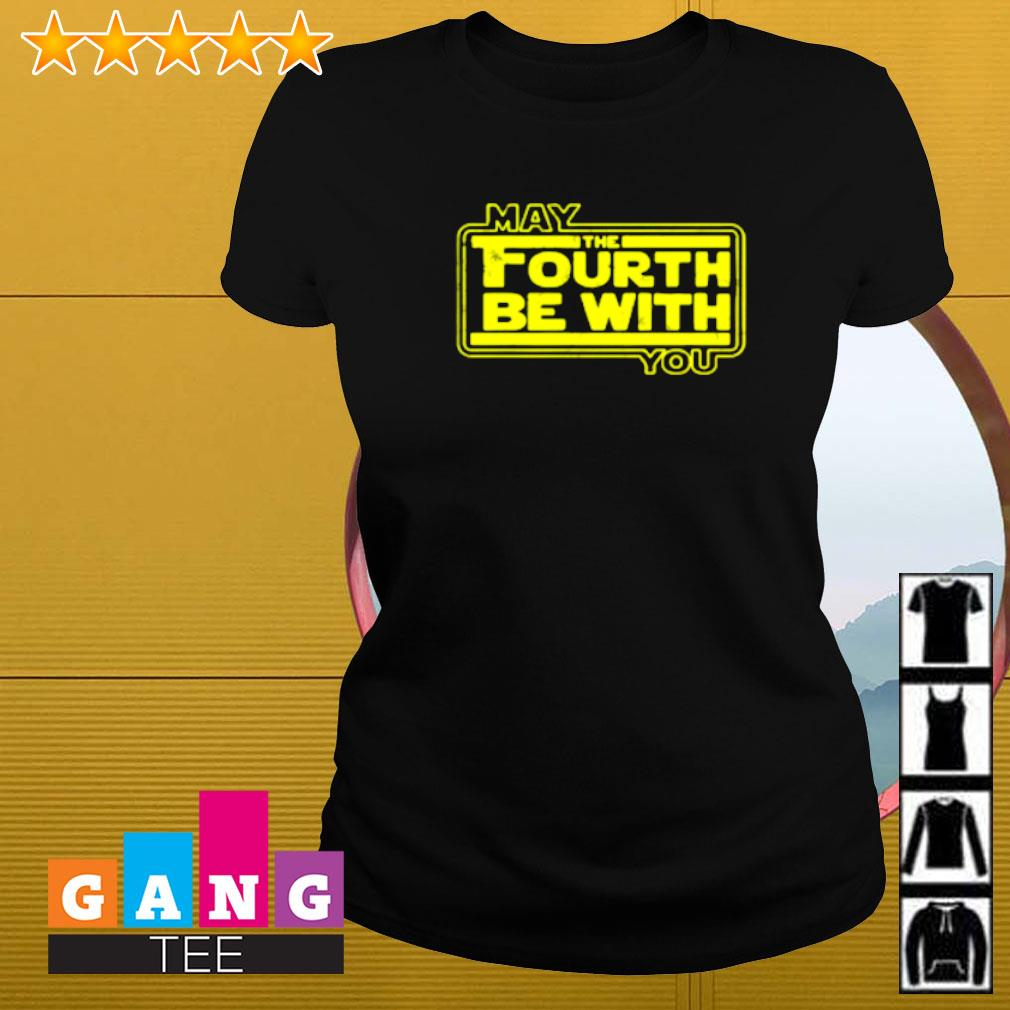 Star Wars may the 4th be with you Ladies-tee