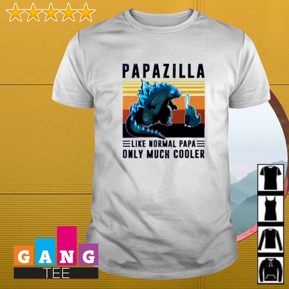 Vintage papazilla like normal papa only much cooler shirt